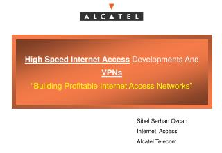 "High Speed Internet Access Developments And  VPNs ""Building Profitable Internet Access Networks"""