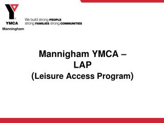 Mannigham YMCA –  LAP  ( Leisure Access Program )