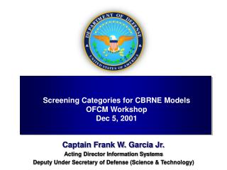 Captain Frank W. Garcia Jr. Acting Director Information Systems