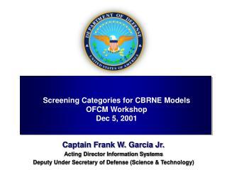 Captain Frank W. Garcia Jr. Acting Director Information Systems