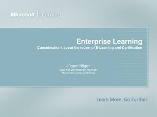 Enterprise Learning Considerations about the return of E-Learning and Certification