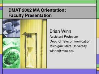DMAT 2002 MA Orientation: Faculty Presentation