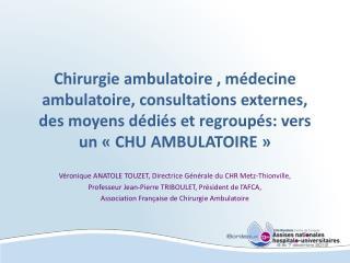 Véronique ANATOLE TOUZET, Directrice Générale du CHR Metz-Thionville,