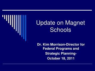 Update on Magnet Schools