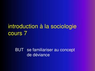 Introduction   la sociologie cours 7