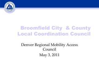 Broomfield City  & County  Local Coordination Council