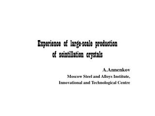 Experience of large-scale production  of scintillation crystals
