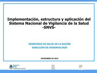 Implementación, estructura y aplicación del Sistema Nacional de Vigilancia de la Salud  -SNVS-