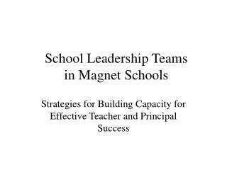 School Leadership Teams  in Magnet Schools