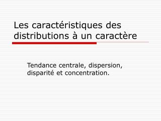 Les caract ristiques des distributions   un caract re