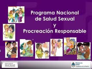Programa Nacional  de Salud Sexual  y  Procreación Responsable