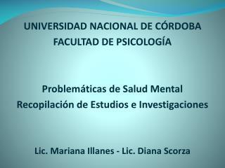 UNIVERSIDAD NACIONAL DE CÓRDOBA FACULTAD DE PSICOLOGÍA Problemáticas de Salud Mental