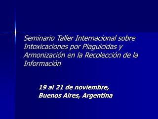 19 al 21 de noviembre,  Buenos Aires, Argentina