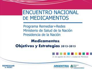 Medicamentos: Objetivos y Estrategias 2013-2015