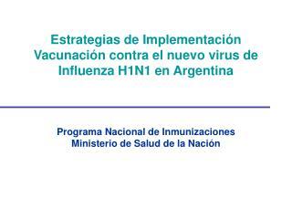 Estrategias de Implementación Vacunación contra el nuevo virus de Influenza H1N1 en Argentina