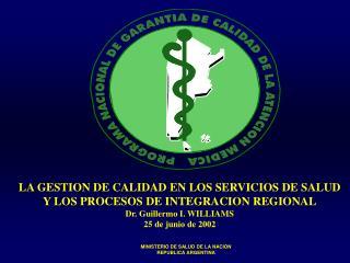 LA GESTION DE CALIDAD EN LOS SERVICIOS DE SALUD Y LOS PROCESOS DE INTEGRACION REGIONAL