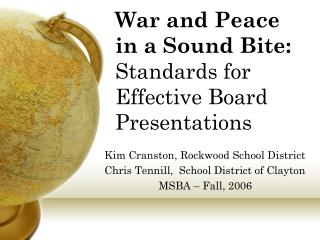 War and Peace in a Sound Bite:  Standards for Effective Board Presentations