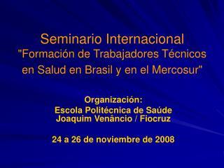 """Seminario Internacional  """"Formación de Trabajadores Técnicos en Salud en Brasil y en el Mercosur"""""""