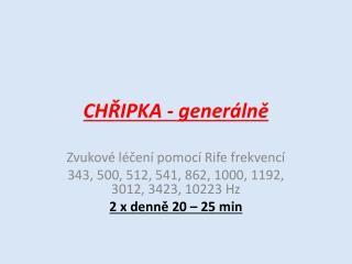 CHŘIPKA - generálně