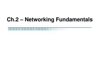 Ch.2 � Networking Fundamentals
