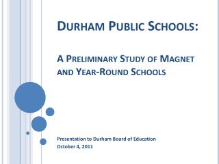 Durham Public Schools: A Preliminary Study of Magnet and Year-Round Schools