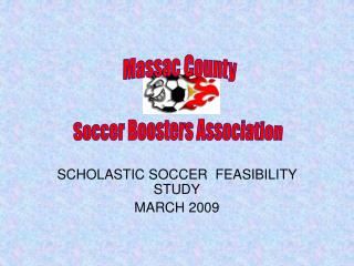 SCHOLASTIC SOCCER  FEASIBILITY STUDY MARCH 2009