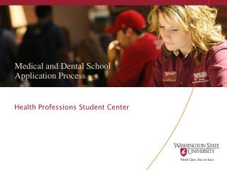Medical and Dental School Application Process