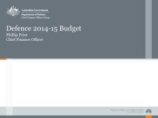 Defence 2014-15 Budget Phillip Prior Chief Finance Officer