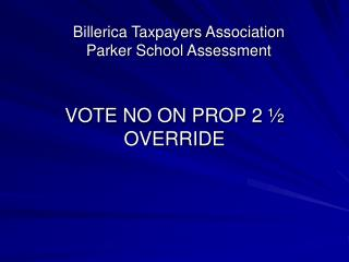 VOTE NO ON PROP 2 ½ OVERRIDE