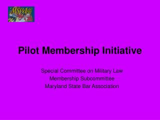 Pilot Membership Initiative