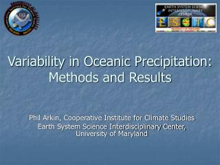 Variability in Oceanic Precipitation: Methods and Results