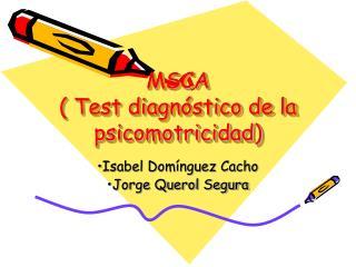 MSCA ( Test diagnóstico de la psicomotricidad)