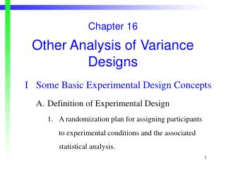 Chapter 16 Other Analysis of Variance Designs I	Some Basic Experimental Design Concepts