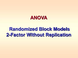 ANOVA Randomized Block Models 2-Factor Without Replication