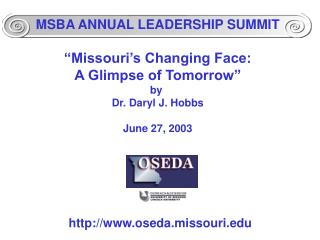 "MSBA ANNUAL LEADERSHIP SUMMIT ""Missouri's Changing Face: A Glimpse of Tomorrow"" by"