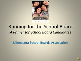Running for the School Board A Primer for School Board Candidates
