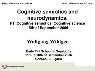 Cognitive semiotics and neurodynamics. RT: Cognitive semiotics, Cognitive science 15th of September 2006