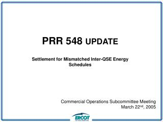 PRR 548  UPDATE Settlement for Mismatched Inter-QSE Energy Schedules