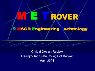 M E T ROVER M SCD  E ngineering  T echnology