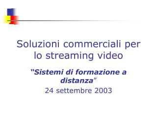 Soluzioni commerciali per lo streaming video