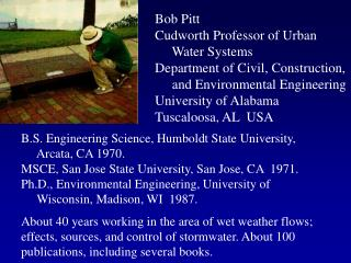 B.S. Engineering Science, Humboldt State University,       Arcata, CA 1970.