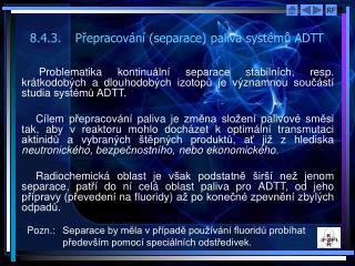 8.4.3. Přepracování (separace) paliva systémů ADTT