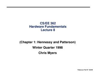 CS/EE 362 Hardware Fundamentals Lecture 8