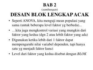 BAB 2 ( sambungan )  DESAIN BLOK LENGKAP ACAK
