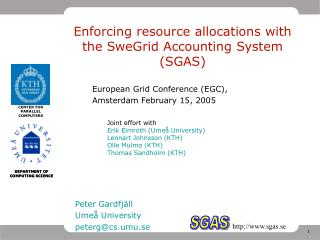 Enforcing resource allocations with the SweGrid Accounting System (SGAS)