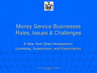 Money Service Businesses Roles, Issues & Challenges