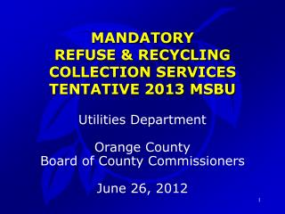 MANDATORY  REFUSE & RECYCLING  COLLECTION SERVICES  TENTATIVE 2013 MSBU