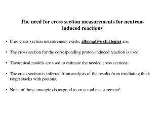 The need for cross section measurements for neutron-induced reactions