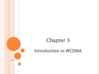 Chapter 3 Introduction to WCDMA