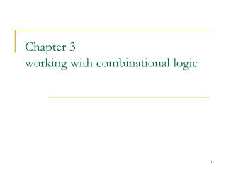 Chapter 3 working with combinational logic